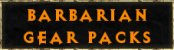 Barbarian Gear Packs